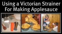 Using a Victorian Strainer for Applesauce